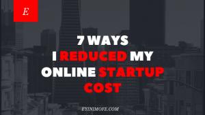 EP. 3: 7 ways I reduced my online business startup costs