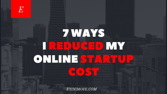 EP. #3: 7 ways I reduced my online business startup costs