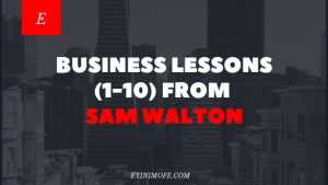 Business lessons (1-10) from Sam Walton