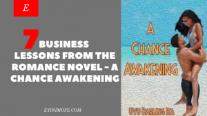 7 Business lessons from the Romance Novel – 'A Chance Awakening'